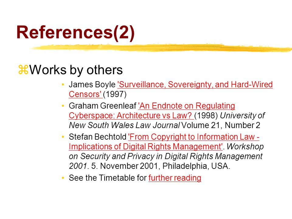 References(2)  Works by others James Boyle Surveillance, Sovereignty, and Hard-Wired Censors (1997) Surveillance, Sovereignty, and Hard-Wired Censors Graham Greenleaf An Endnote on Regulating Cyberspace: Architecture vs Law.