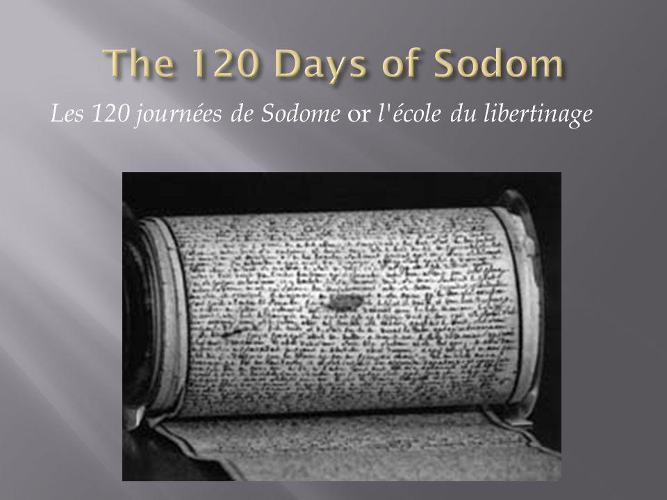 Les 120 journées de Sodome or l école du libertinage