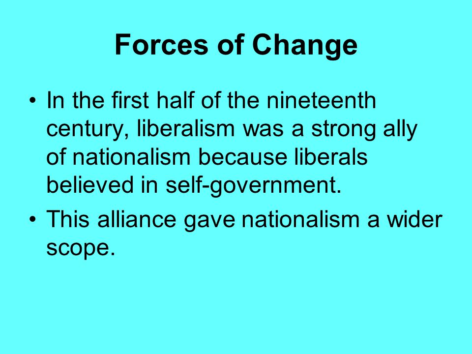 Forces of Change Conservatives feared what such changes would do to the balance of power in Europe and to their kingdoms. The conservatives repressed