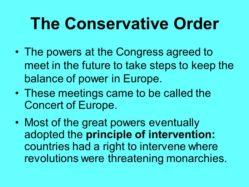 The Conservative Order Conservatives wanted obedience to traditional political authority and believed that organized religion was important to an orde