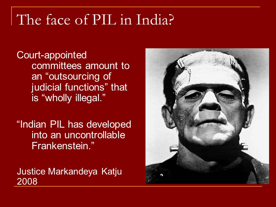 "The face of PIL in India? Court-appointed committees amount to an ""outsourcing of judicial functions"" that is ""wholly illegal."" ""Indian PIL has develo"