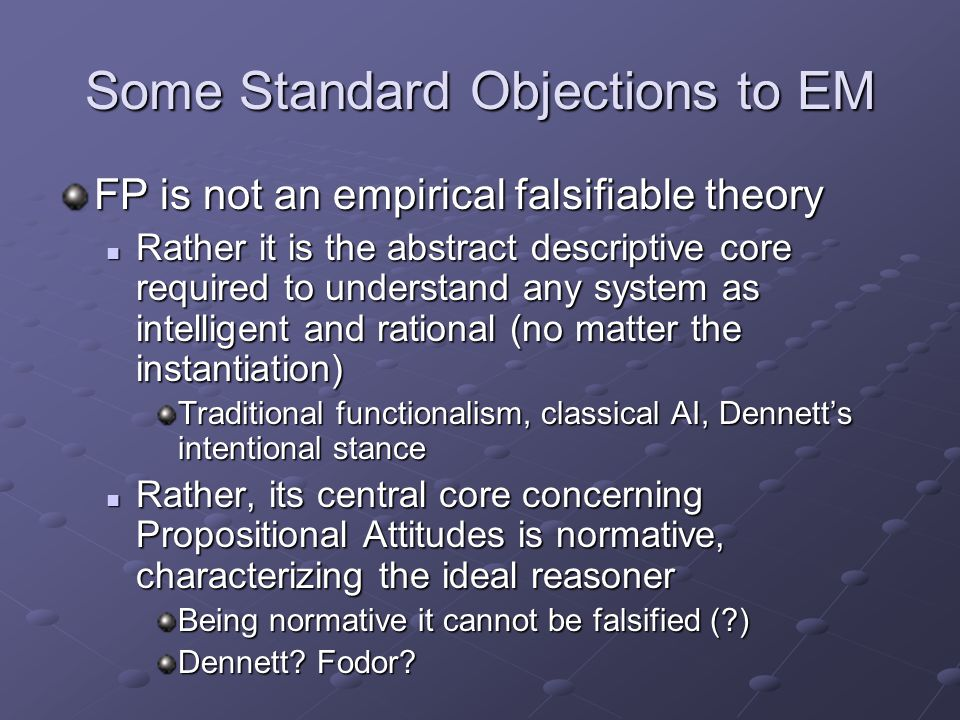 Some Standard Objections to EM FP is not an empirical falsifiable theory Rather it is the abstract descriptive core required to understand any system