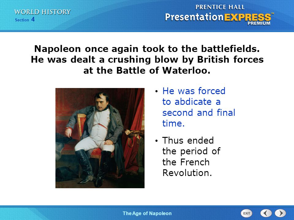 Chapter 25 Section 1 The Cold War BeginsThe Age of Napoleon Section 4 He was forced to abdicate a second and final time. Thus ended the period of the