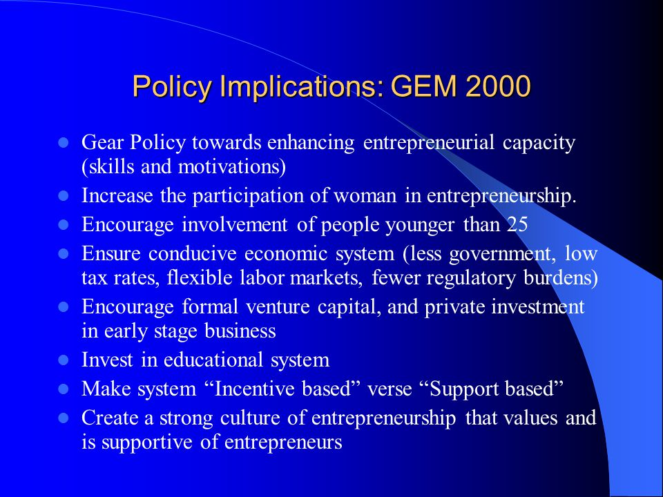 Contents Causal Relationship: Evidence Determinants: GEM 2000 study Determinants: IADB study Characteristics of LA entrepreneurs Characteristics of Dynamic Enterprises Policy Implications: GEM 2000 Policy Implications: IADB study Conclusions for Managers and Policy Makers