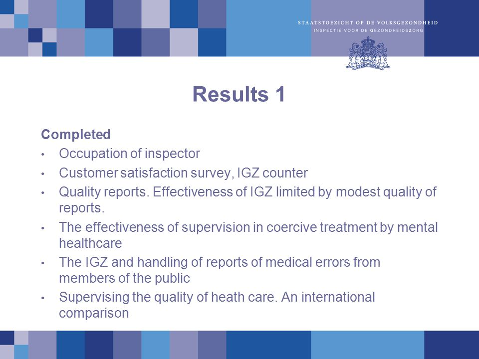 Results 1 Completed Occupation of inspector Customer satisfaction survey, IGZ counter Quality reports.