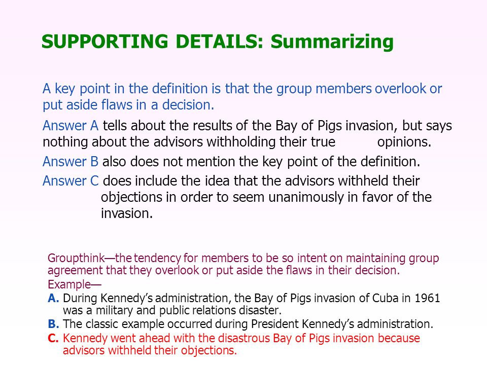 A key point in the definition is that the group members overlook or put aside flaws in a decision.