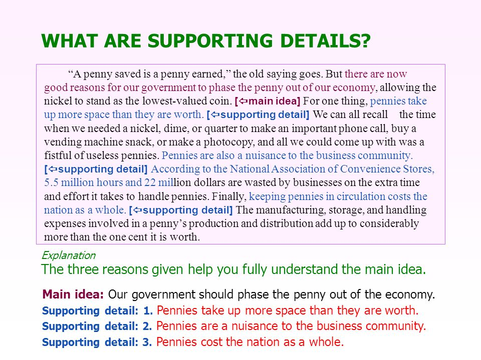 WHAT ARE SUPPORTING DETAILS. A penny saved is a penny earned, the old saying goes.
