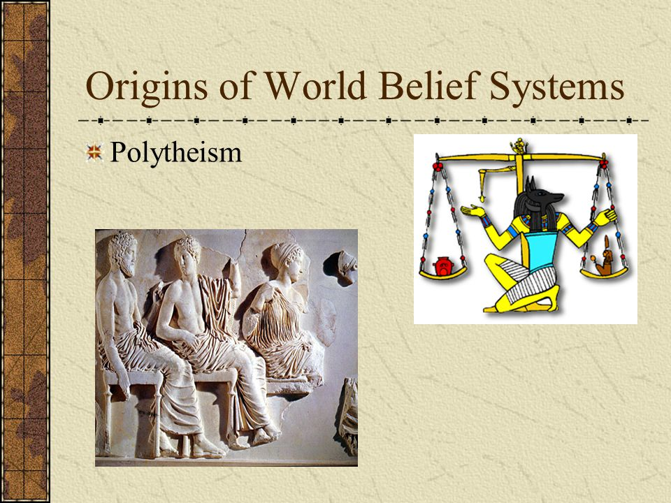 Origins of World Belief Systems Polytheism