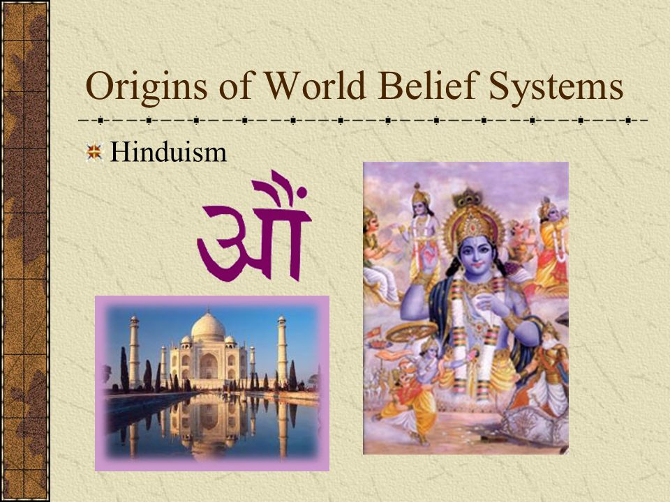 Origins of World Belief Systems Hinduism