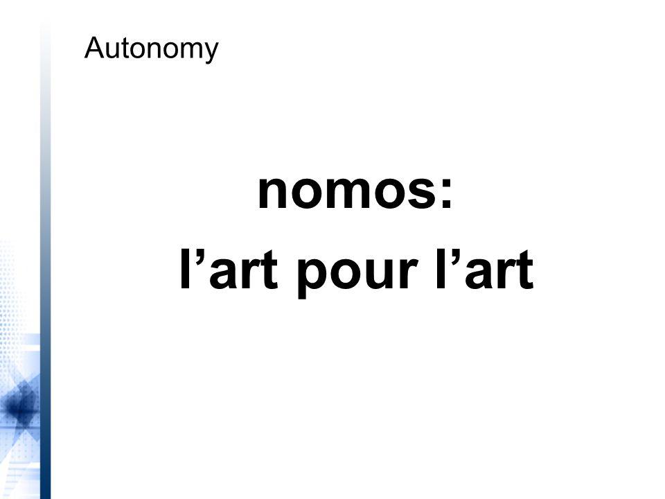 nomos: l'art pour l'art Autonomy
