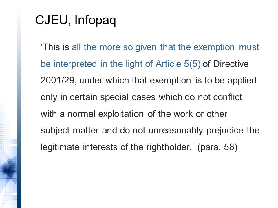 'This is all the more so given that the exemption must be interpreted in the light of Article 5(5) of Directive 2001/29, under which that exemption is