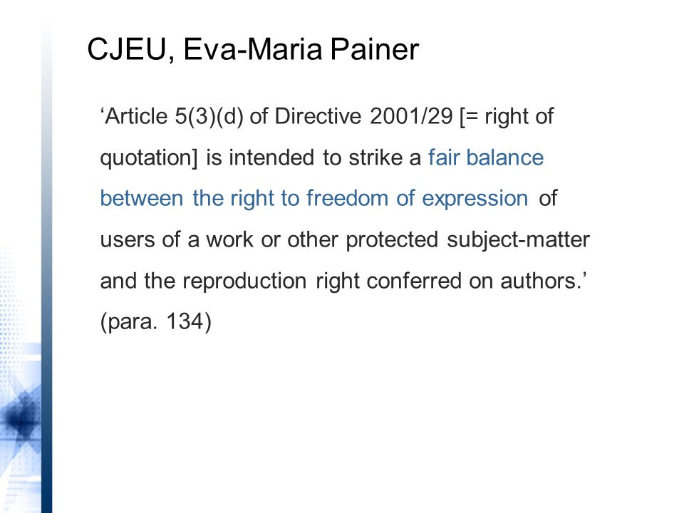'Article 5(3)(d) of Directive 2001/29 [= right of quotation] is intended to strike a fair balance between the right to freedom of expression of users