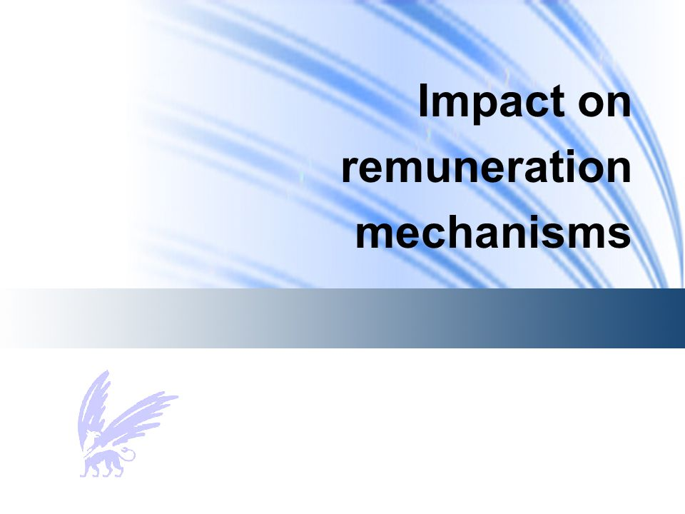 Impact on remuneration mechanisms