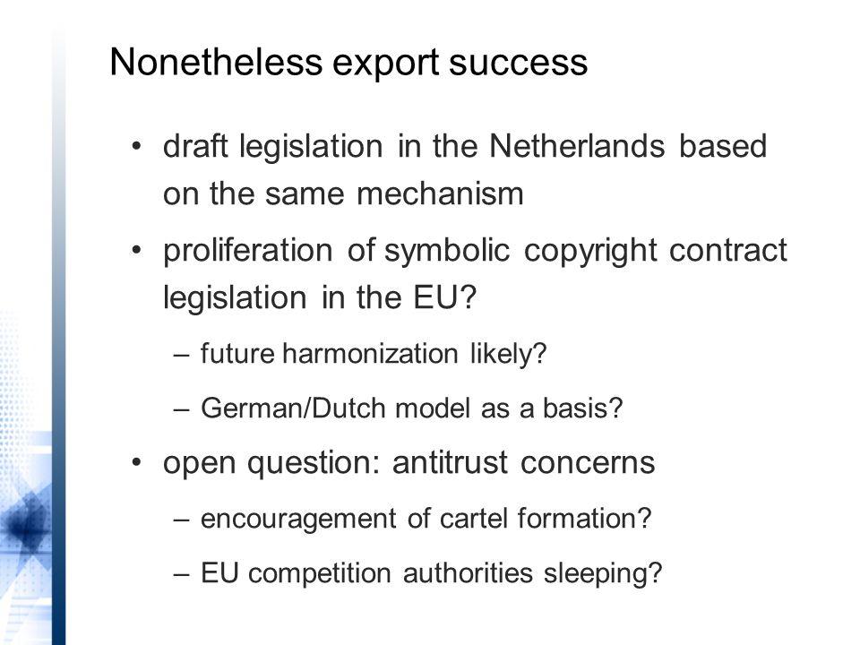 Nonetheless export success draft legislation in the Netherlands based on the same mechanism proliferation of symbolic copyright contract legislation i