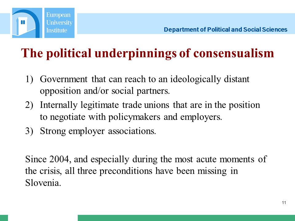 Department of Political and Social Sciences The political underpinnings of consensualism 1)Government that can reach to an ideologically distant oppos