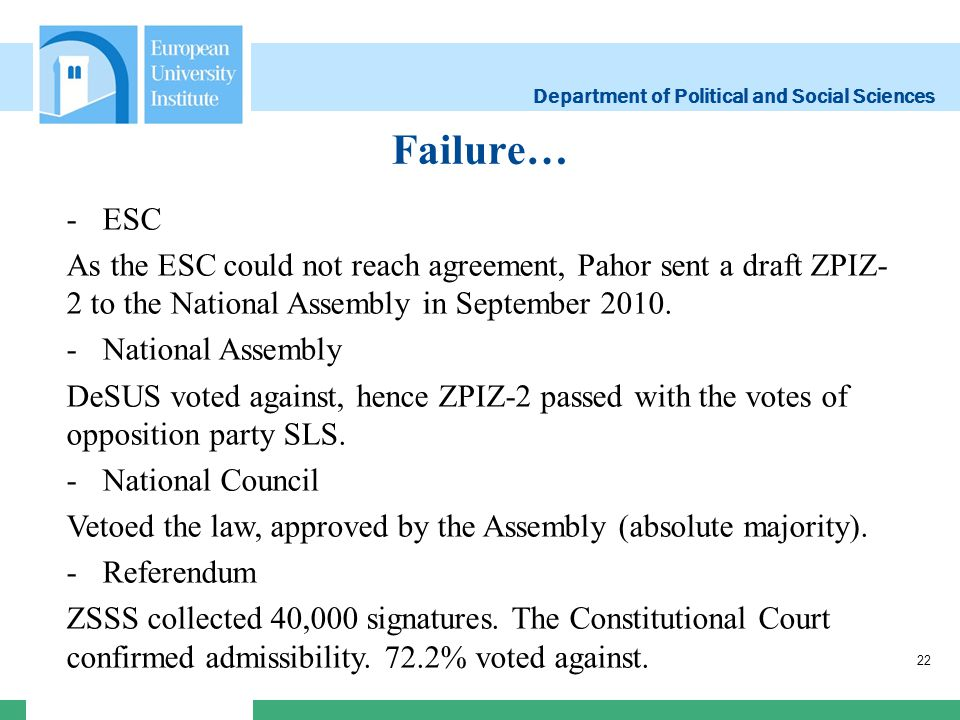 Department of Political and Social Sciences Failure… 22 -ESC As the ESC could not reach agreement, Pahor sent a draft ZPIZ- 2 to the National Assembly