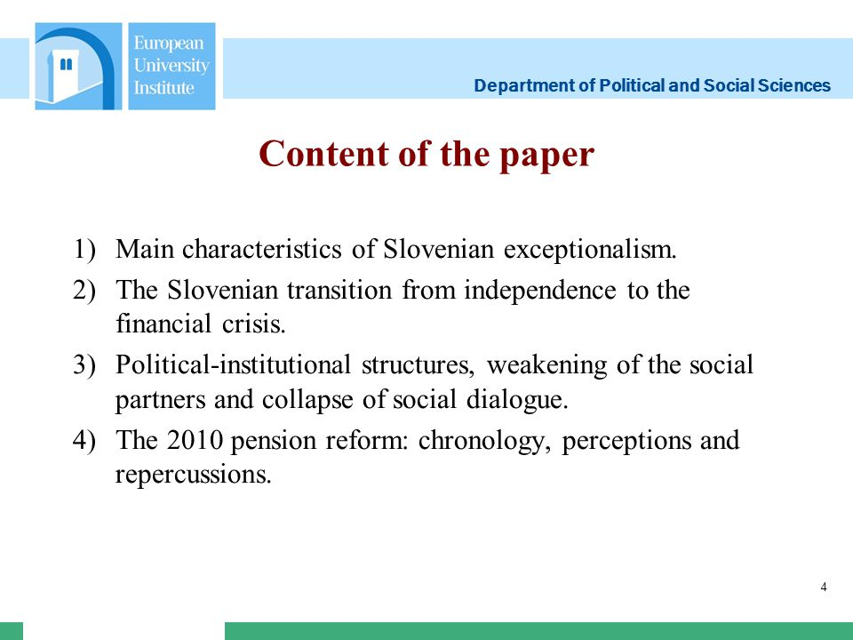 Department of Political and Social Sciences Content of the paper 1)Main characteristics of Slovenian exceptionalism. 2)The Slovenian transition from i