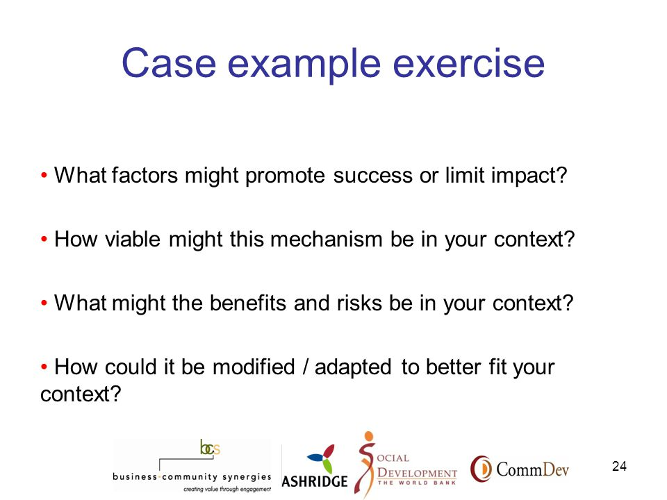 24 Case example exercise What factors might promote success or limit impact.