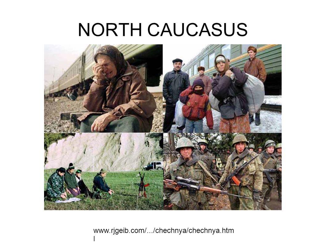 NORTH CAUCASUS www.rjgeib.com/.../chechnya/chechnya.htm l