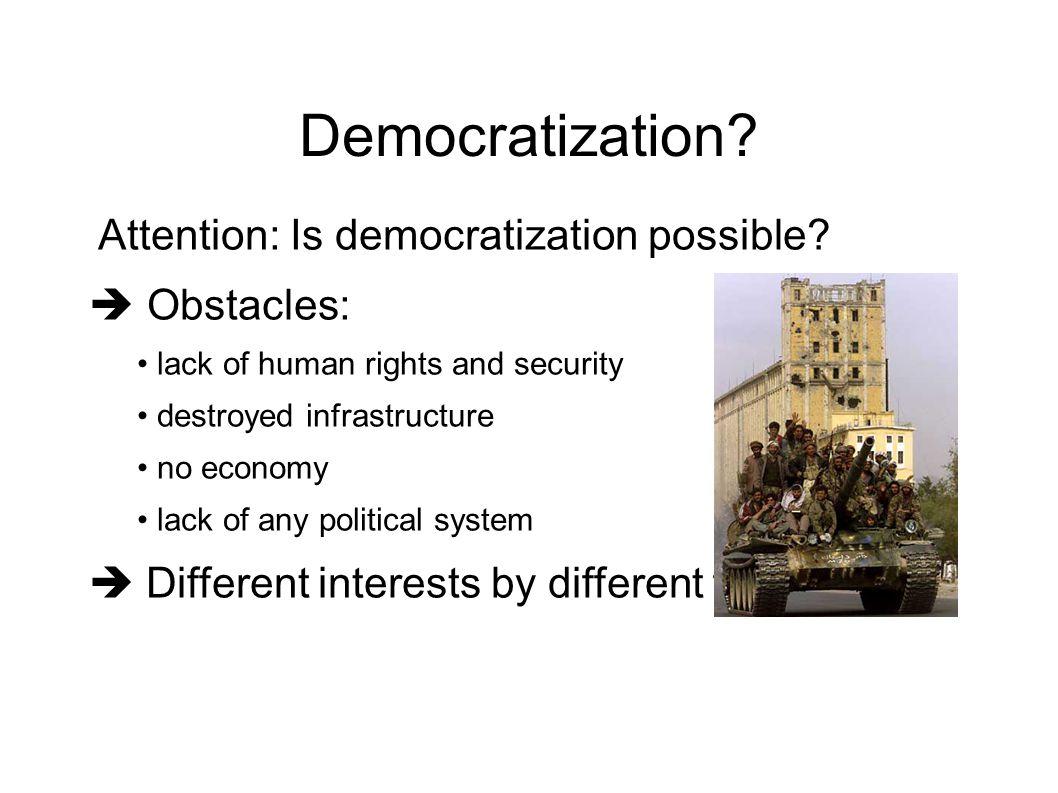 Democratization. Attention: Is democratization possible.