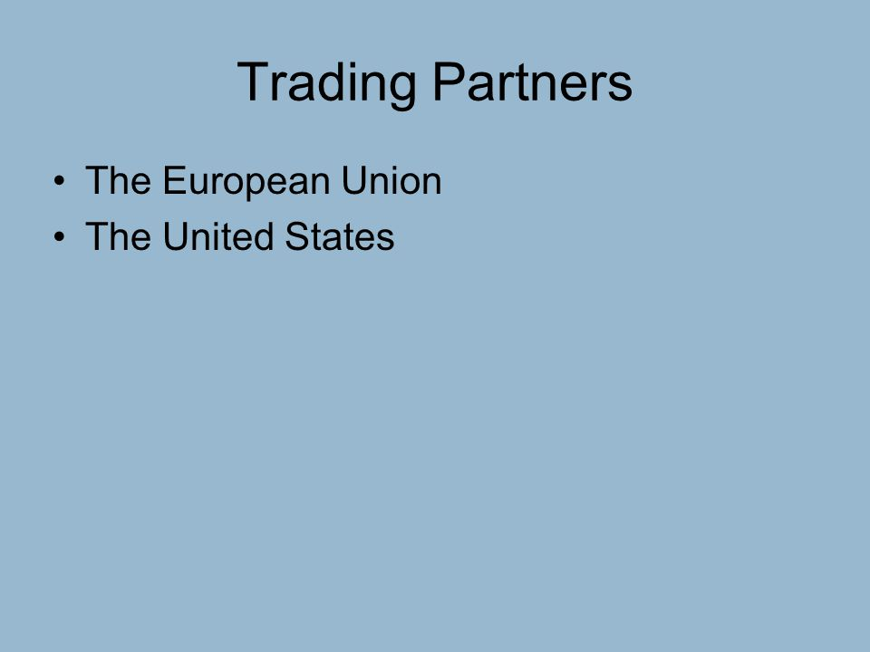 Trading Partners The European Union The United States