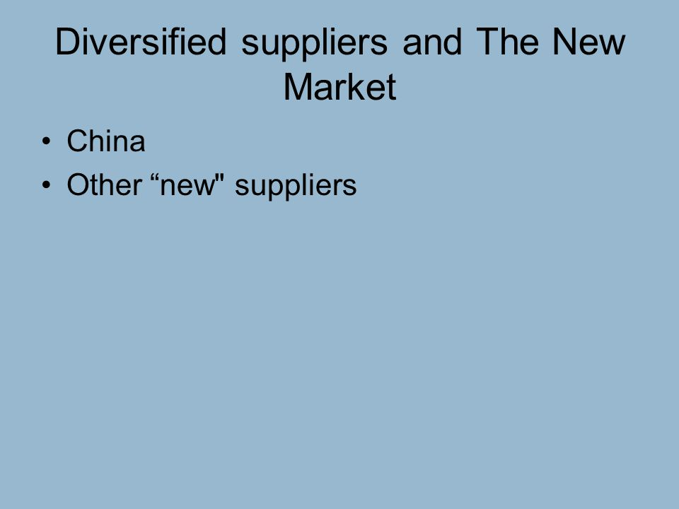 """Diversified suppliers and The New Market China Other """"new"""