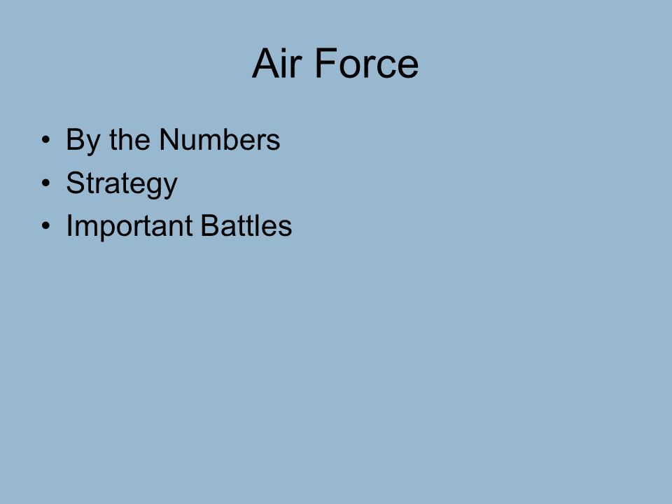 Air Force By the Numbers Strategy Important Battles