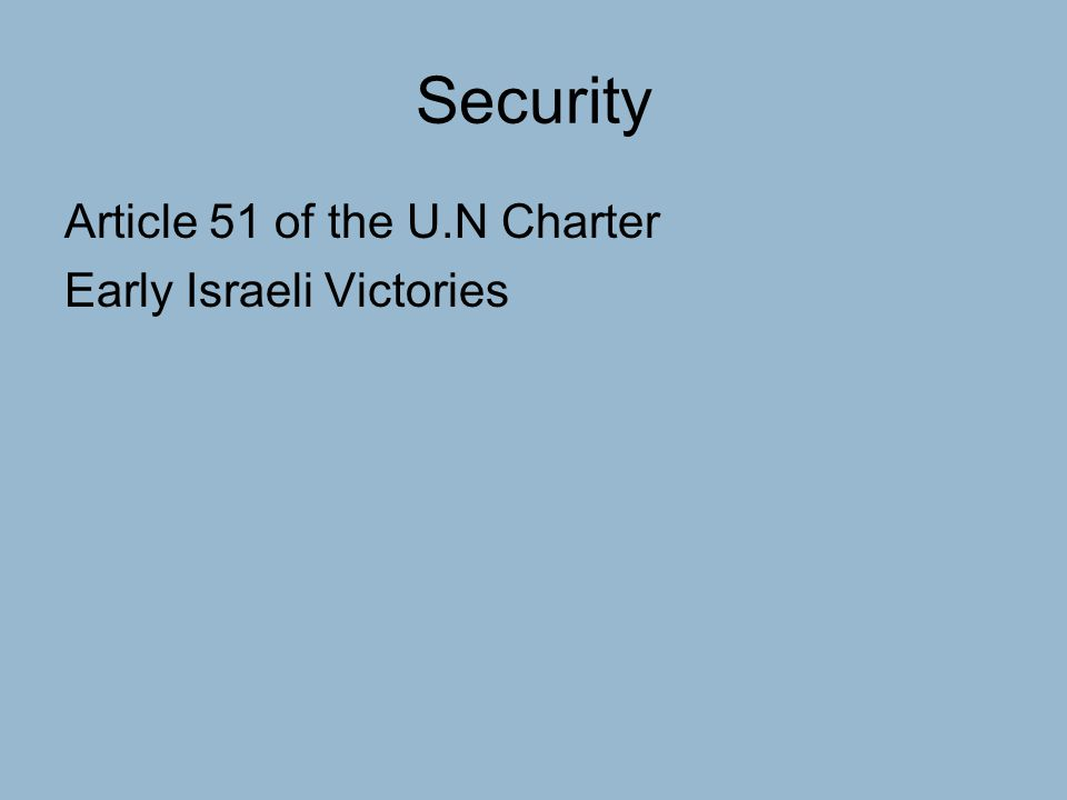 Security Article 51 of the U.N Charter Early Israeli Victories