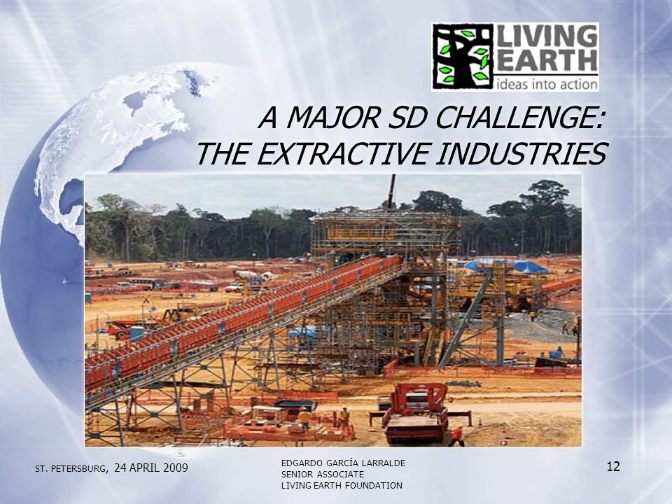A MAJOR SD CHALLENGE: THE EXTRACTIVE INDUSTRIES ST.