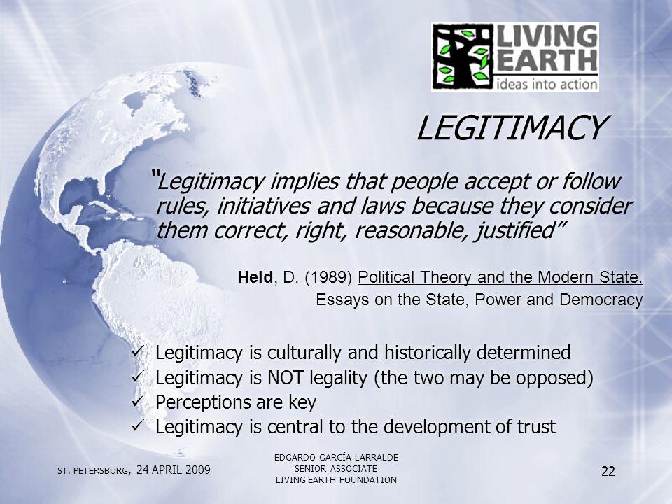 "ST. PETERSBURG, 24 APRIL 2009 EDGARDO GARCÍA LARRALDE SENIOR ASSOCIATE LIVING EARTH FOUNDATION 22 LEGITIMACY "" Legitimacy implies that people accept o"