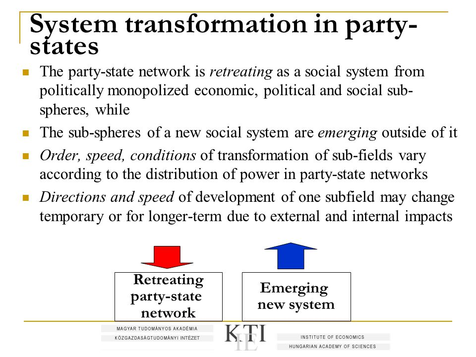 System transformation in party- states The party-state network is retreating as a social system from politically monopolized economic, political and s
