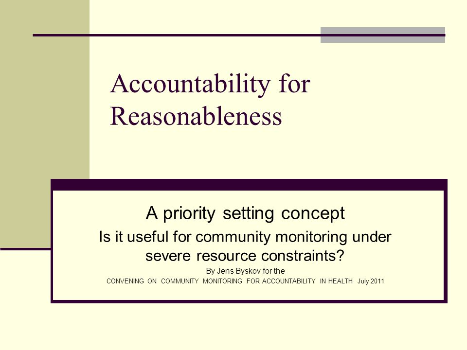 Accountability for Reasonableness A priority setting concept Is it useful for community monitoring under severe resource constraints.