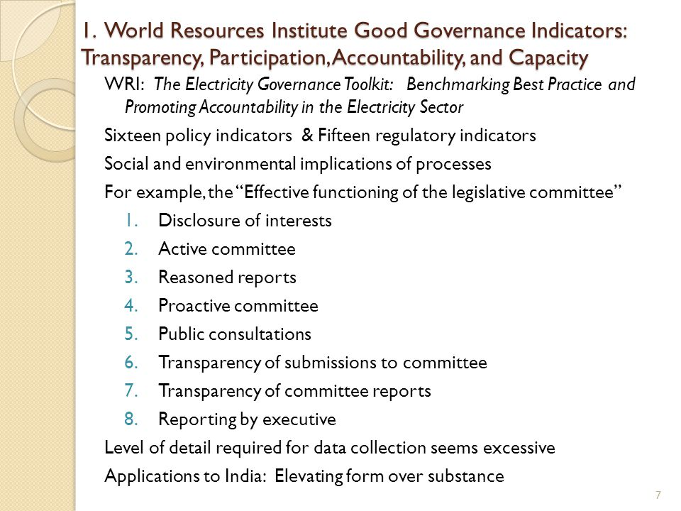 1. World Resources Institute Good Governance Indicators: Transparency, Participation, Accountability, and Capacity WRI: The Electricity Governance Too