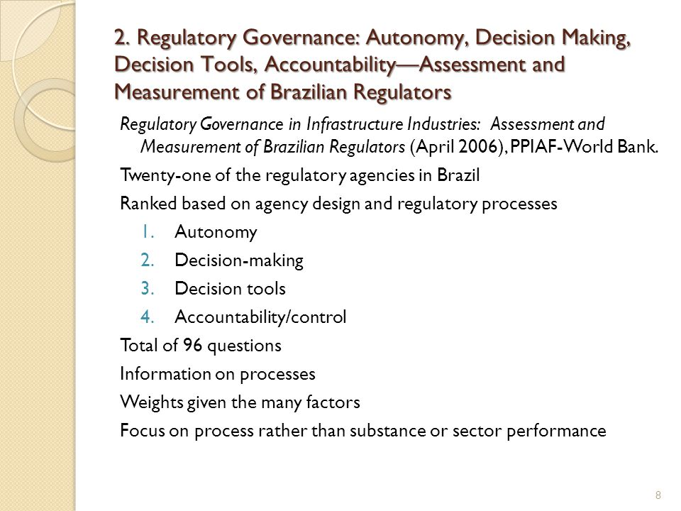 2. Regulatory Governance: Autonomy, Decision Making, Decision Tools, Accountability—Assessment and Measurement of Brazilian Regulators Regulatory Gove