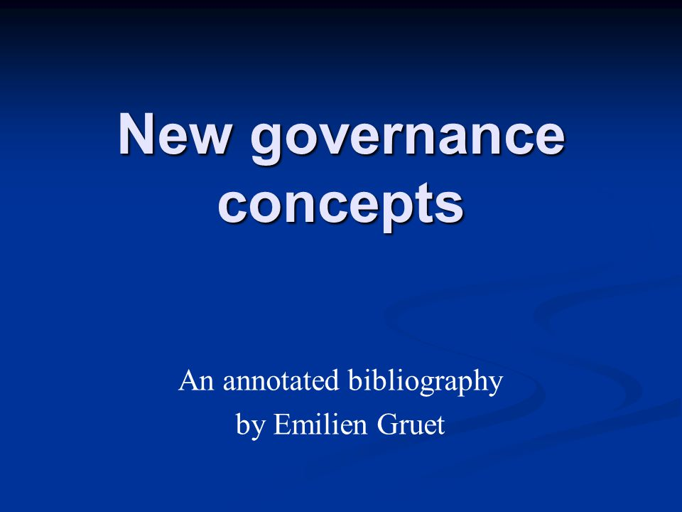 New governance concepts An annotated bibliography by Emilien Gruet