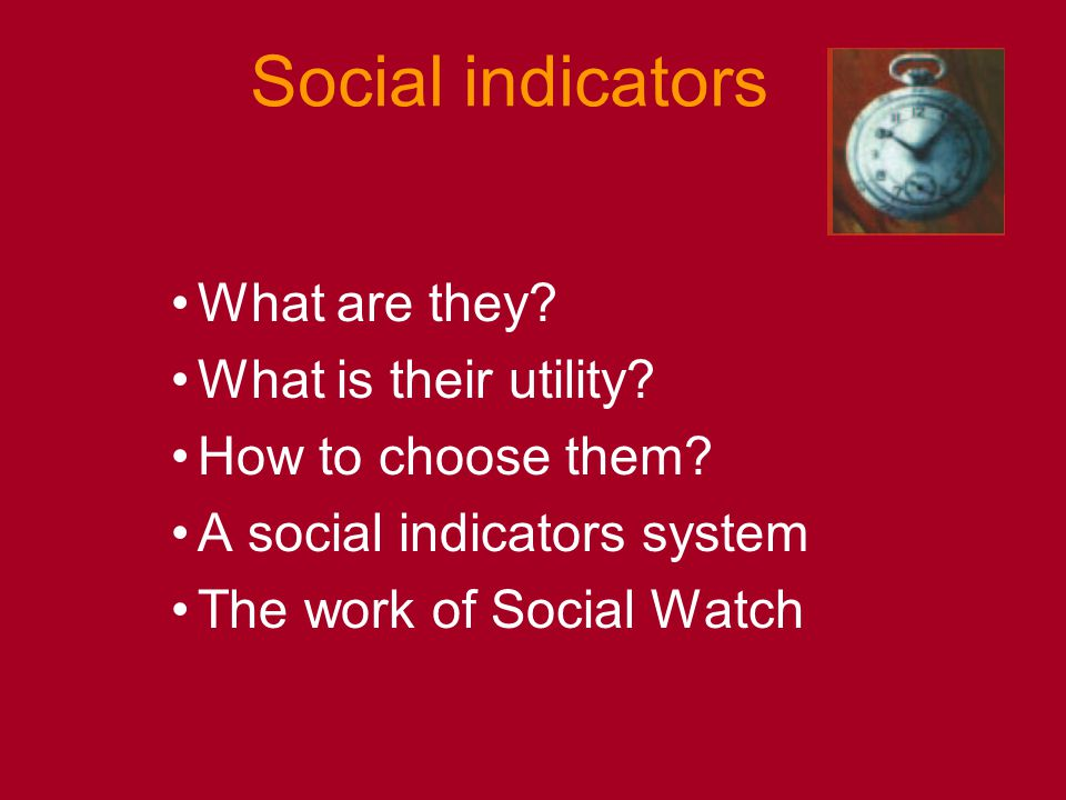 Social indicators What are they.What is their utility.