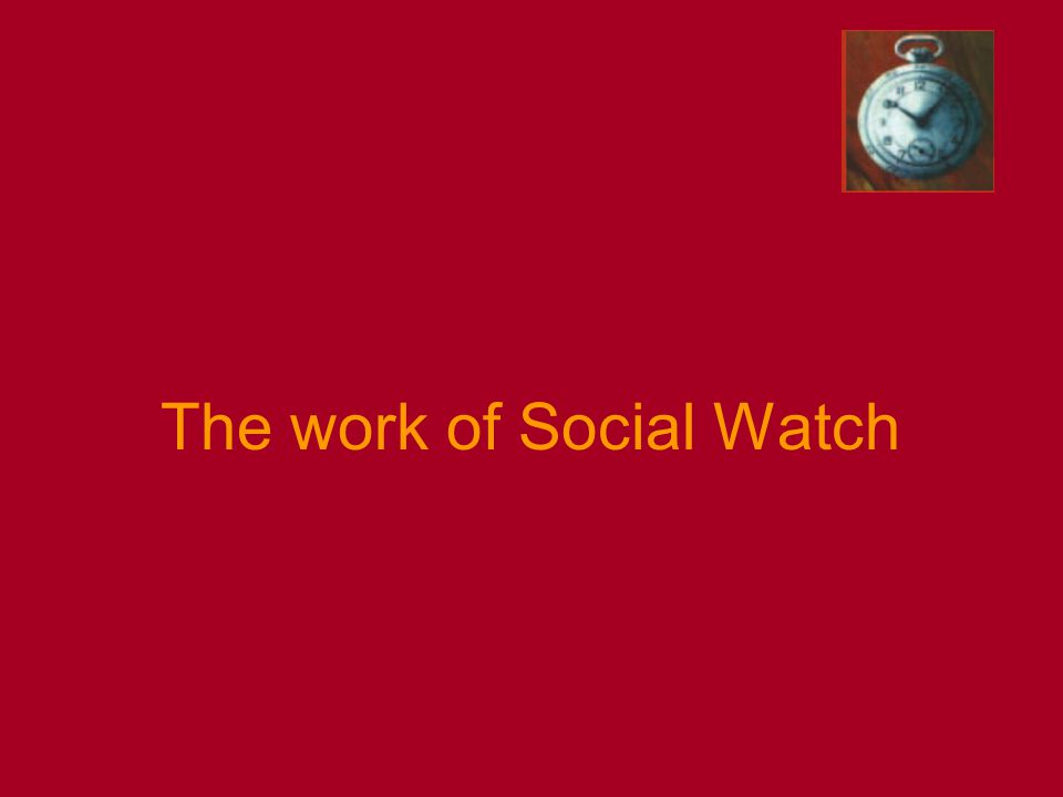 The work of Social Watch
