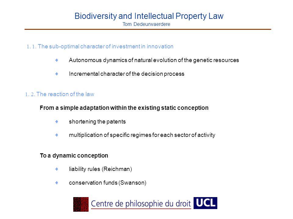 Biodiversity and Intellectual Property Law Tom Dedeurwaerdere 1.