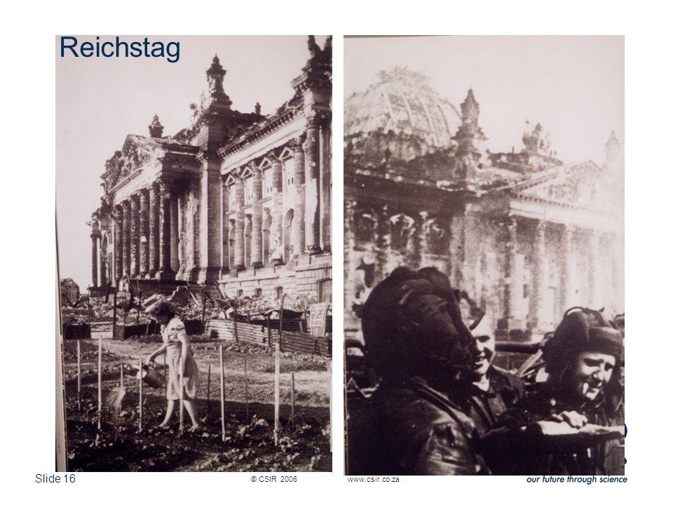Slide 16 © CSIR 2006 www.csir.co.za Reichstag