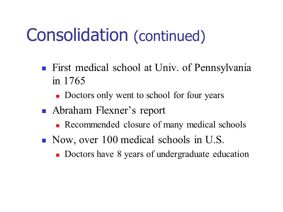 Consolidation (continued) First medical school at Univ.