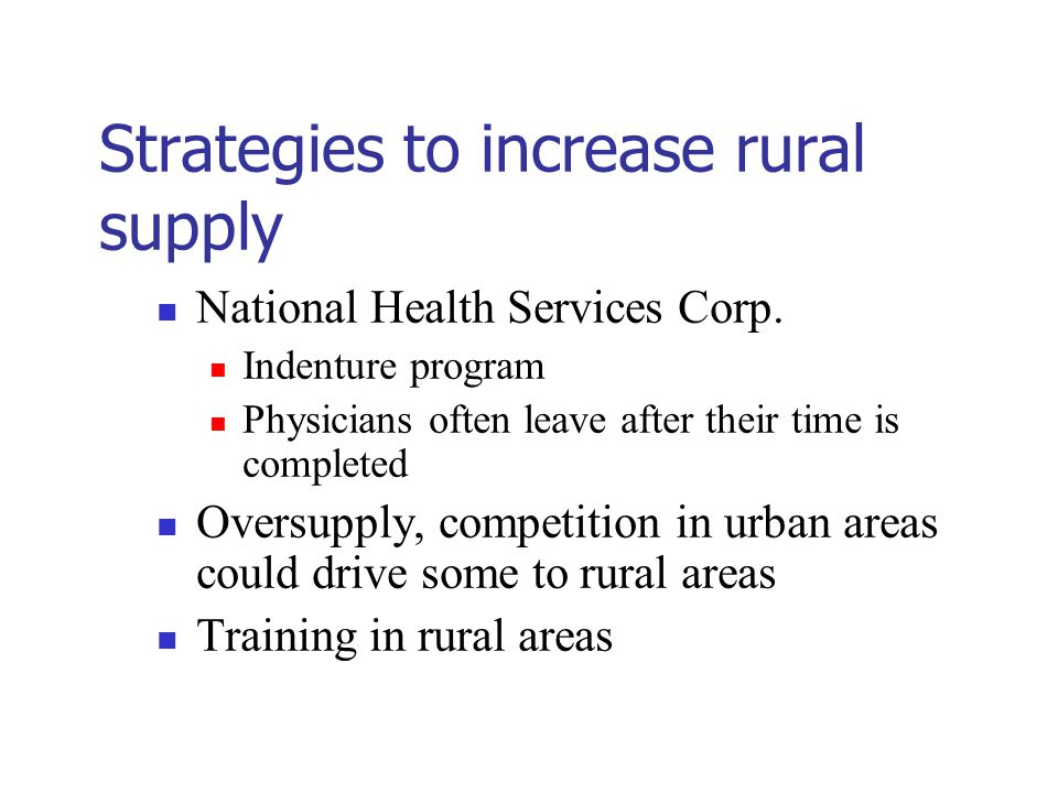 Strategies to increase rural supply National Health Services Corp.