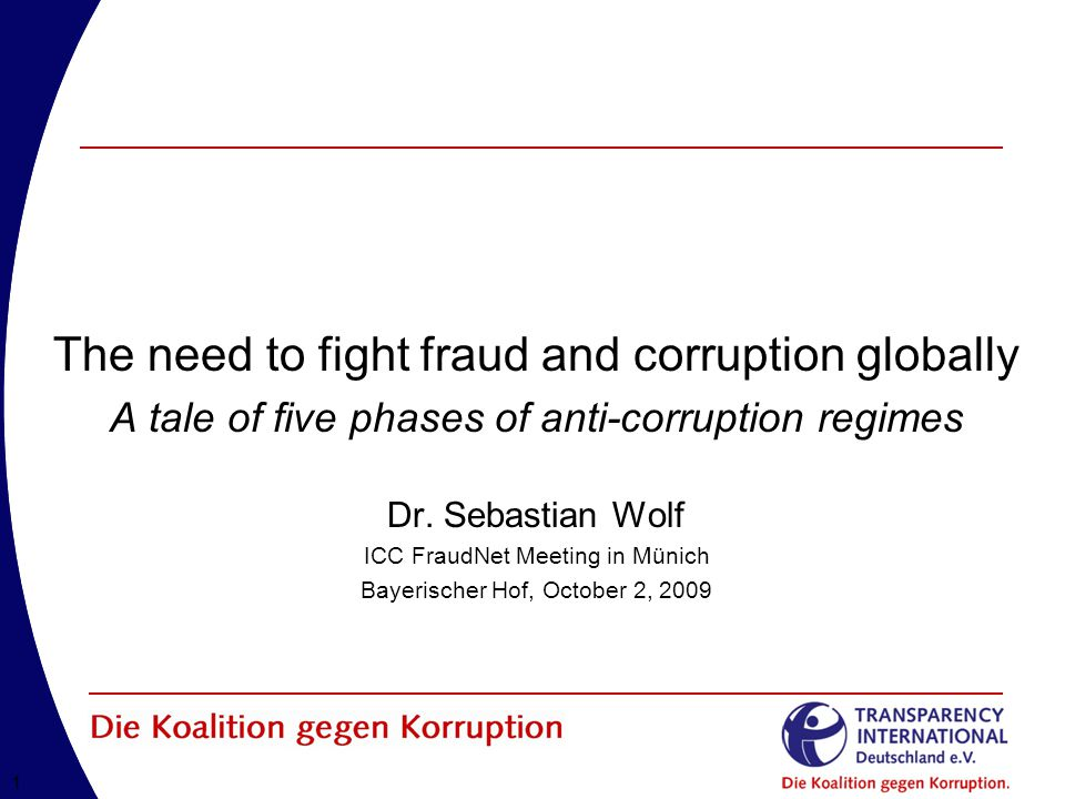 11 The need to fight fraud and corruption globally A tale of five phases of anti-corruption regimes Dr.