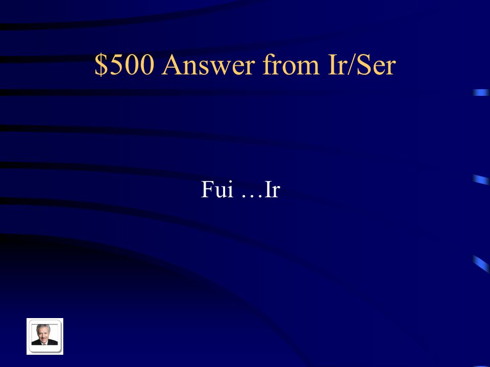 $500 Question from Ir/Ser Yo _____ al parque Ir or Ser