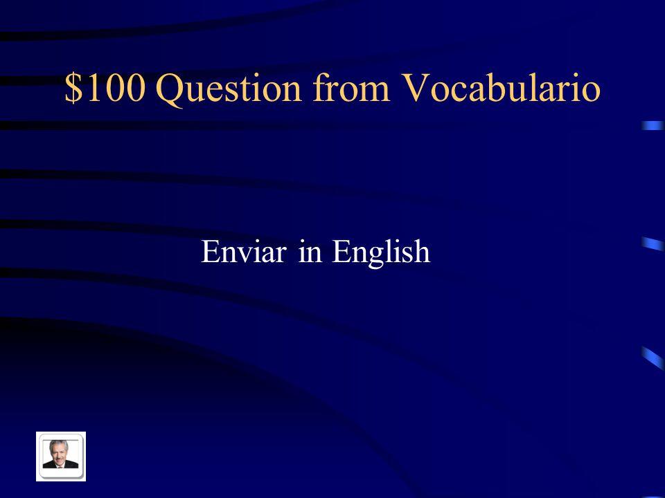 $100 Question from Vocabulario Enviar in English