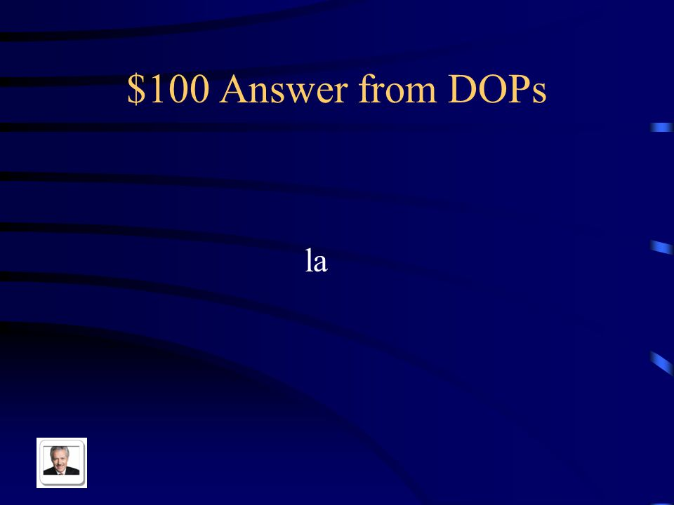 $100 Question from DOPs The feminine singular DOP