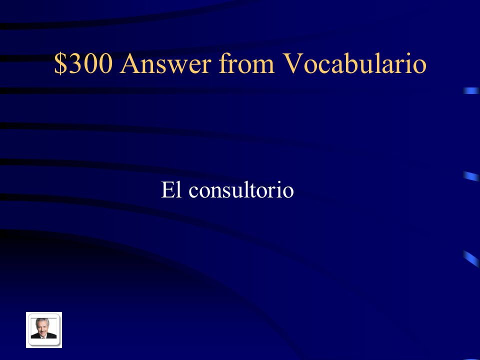 $300 Question from Vocabulario Doctor's office in Spanish