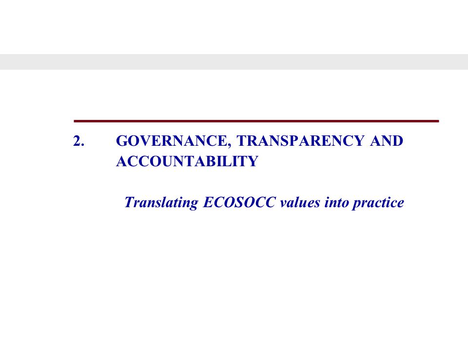 2.GOVERNANCE, TRANSPARENCY AND ACCOUNTABILITY Translating ECOSOCC values into practice