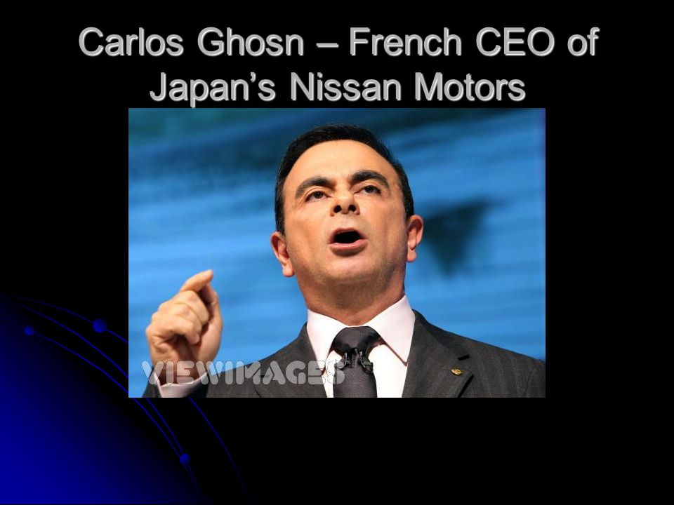 Carlos Ghosn – French CEO of Japan's Nissan Motors