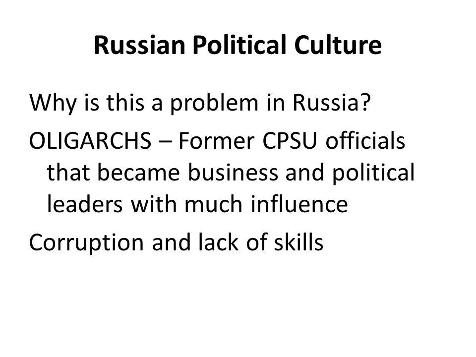 Russian Political Culture Why is this a problem in Russia.