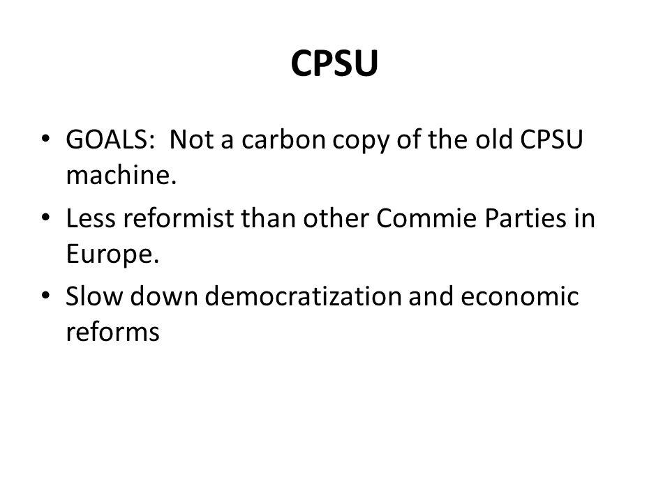 CPSU GOALS: Not a carbon copy of the old CPSU machine.